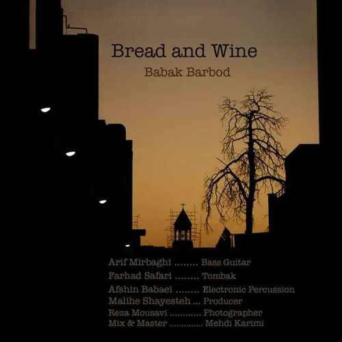 دانلود آهنگ Bread And Wine از بابک باربد