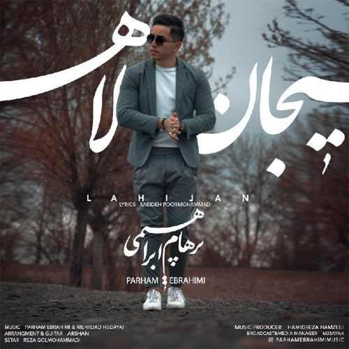 دانلود آهنگ لاهیجان از پرهام ابراهیمی