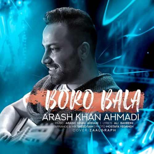 دانلود آهنگ برو بالا از آرش خان احمدی
