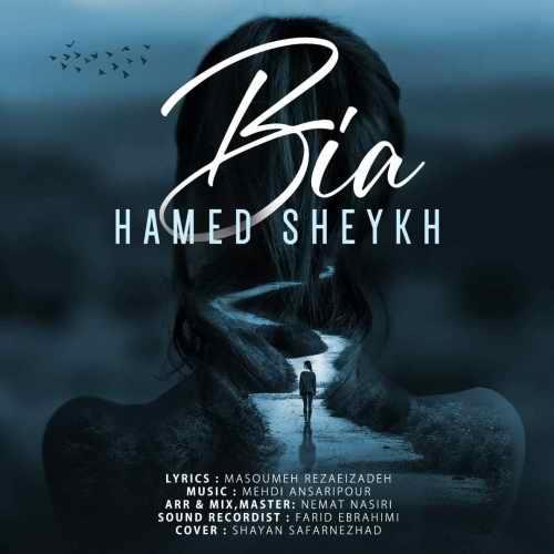 دانلود آهنگ بیا از حامد شیخ